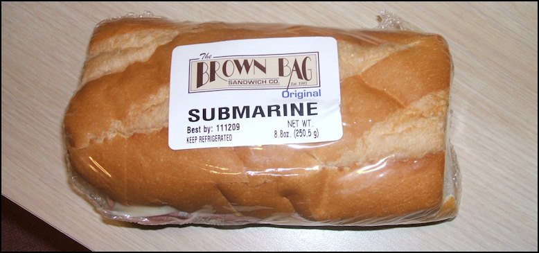 Photo My Pre Made Un Opened Submarine Sandwich Which Seems To Be A Free Adver For The Brown Bag Company Believe It Or Not